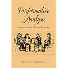 Performative Analysis: Reimagining Music Theory for Performance (Eastman Studies in Music)