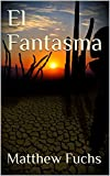 img - for El Fantasma (Finding Home Book 3) book / textbook / text book