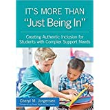 """It's More Than """"Just Being In"""": : Creating Authentic Inclusion for Students with Complex Support Needs"""