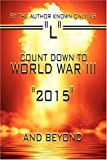 Count down to World War III, L, 1424185599