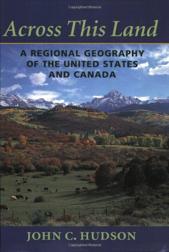 this land a regional geography of the united states and canada creating the north american landscape