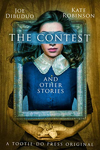 The Contest and Other Stories by [DiBuduo, Joe, Robinson, Kate]