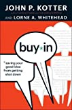 img - for Buy-In: Saving Your Good Idea from Getting Shot Down book / textbook / text book