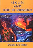 Sex Lies And Here Be Dragons