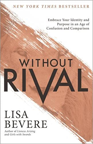 Book Without Rival: Embrace Your Identity and Purpose in an Age of Confusion and Comparison