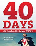 40 Days {{to Awaken the Power Within}}, Bill Eveleth and Dave DeBlander, 1477420347