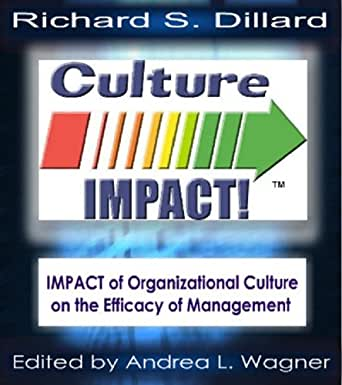 the effect of organizational culture within Organizational culture the graduate analyzes the culture within an organization to determine how to work effectively within that organization effect of.
