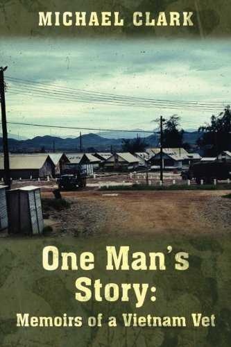 One Man's Story: Memoirs of a Vietnam Vet