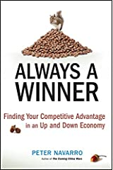 Always a Winner: Finding Your Competitive Advantage in an Up and Down Economy Kindle Edition