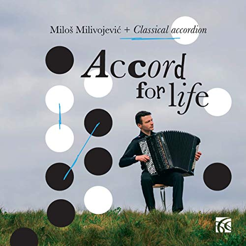 Milos Milivojevic: Accord for Life - Classical Accordion