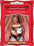 Front cover for the book Cherokee Stranger by Sheri WhiteFeather