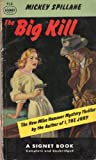 The Big Kill, Mickey Spillane, 0451093836