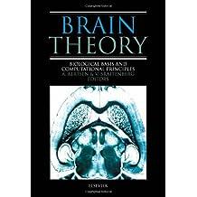Brain Theory: Biological Basis and Computational Principles