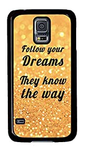 S5 Case, Galaxy S5 Case, Samsung Galaxy S5 Case - Hard PC Protective Follow Your Dreams Glitter Creativity Case Black Cover Heavy Duty Protection Shock-Absorption / Impact Resistant Slim Case for Galaxy S5 / Galaxy SV / Galaxy S V / Galaxy i9600