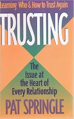 Book Trusting: Learning Who and How to Trust Again by Pat Springle (1994-01-03)