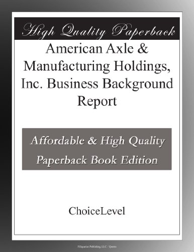 American Axle   Manufacturing Holdings  Inc  Business Background Report