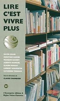 Lire c'est vivre plus par Claude Chambard