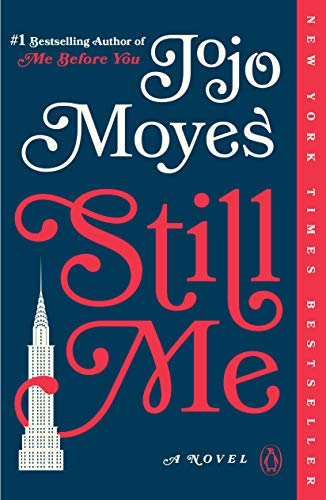 Still Me: A Novel (Me Before You Trilogy Book 3)