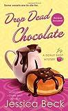 Drop Dead Chocolate: A Donut Shop Mystery