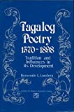 Tagalog Poetry, 1570-1898: Tradition and Influences in Its Development