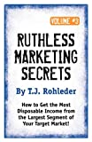 Ruthless Marketing Secrets, T. J. Rohleder, 1933356510