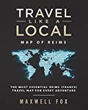 Travel Like a Local - Map of Reims: The Most Essential Reims (France) Travel Map for Every Adventure