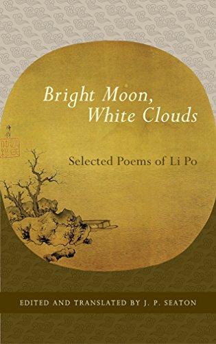 Bright Moon, White Clouds: Selected Poems of Li Po (Shambhala Library)