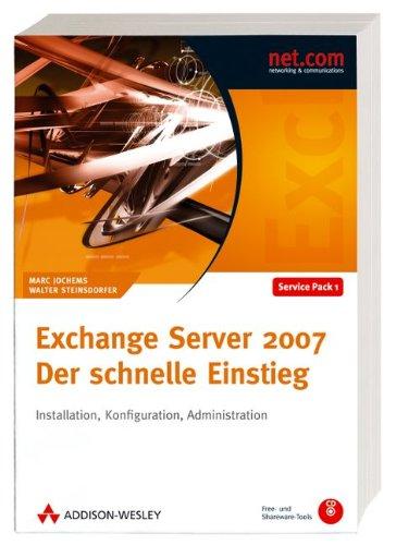 Exchange Server 2007. Der schnelle Einstieg. Gebundenes Buch – 5. August 2008 Marc Jochems Walter Steinsdorfer Addison-Wesley Verlag 382732484X