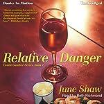 Relative Danger: A Cealie Gunther Mystery, Book 1   June Shaw
