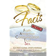 Facts: Faith, Attraction, Communication, Trust, Sex in a Professional Sports Marriage