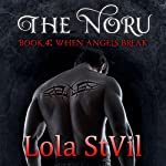 When Angels Break: The Noru Series, Book 4 | Lola StVil