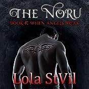 When Angels Break: The Noru Series, Book 4 | Lola StVil