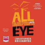 All Fun and Games Until Somebody Loses an Eye | Christopher Brookmyre