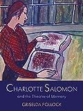 Charlotte Salomon and the Theatre of Memory
