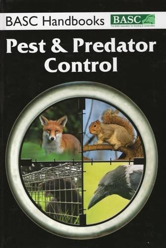 BASC Handbooks: Pest & Predator Control by Bisley