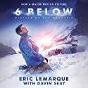 6 Below: Miracle on the Mountain Audiobook by Eric LeMarque, Davin Seay - featuring Narrated by Scott Merriman