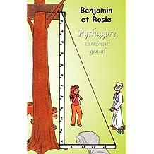 Benjamin et Rosie - Pythagore, Carrément Génial