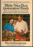 Make Your Own Convenience Foods, Donald R. German and Joan German-Grapes, 0025430505
