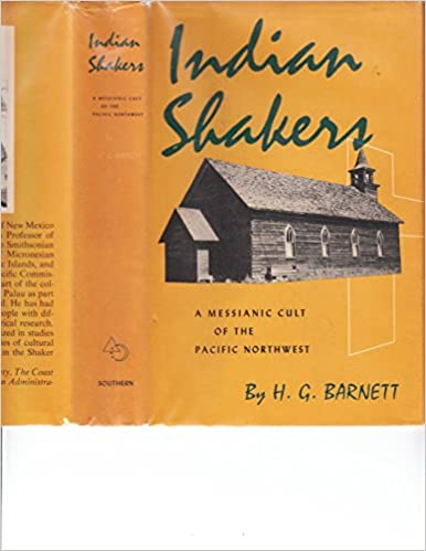 Indian Shakers: A Messianic Cult of the Pacific Northwest