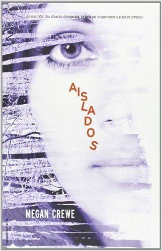 Aislados (Spanish Edition) by Megan Crewe (2012-12-30)