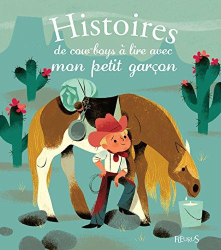 Histoires de cow-boys à lire avec mon petit garçon (Histoires à lire avec mon petit garçon) (French - Cactus Mon