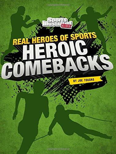 Heroic Comeback (Real Heroes of Sports) (Sports Illustrated Kids: Real Heroes of Sports)