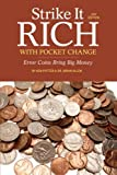 img - for Strike It Rich with Pocket Change: Error Coins Bring Big Money book / textbook / text book