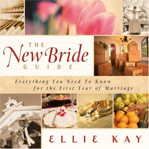 The New Bride Guide: Everything You Need to Know for the First Year of Marriage