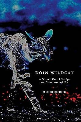 Doin Wildcat: A Novel Koori Script as Constructed by Mudrooroo