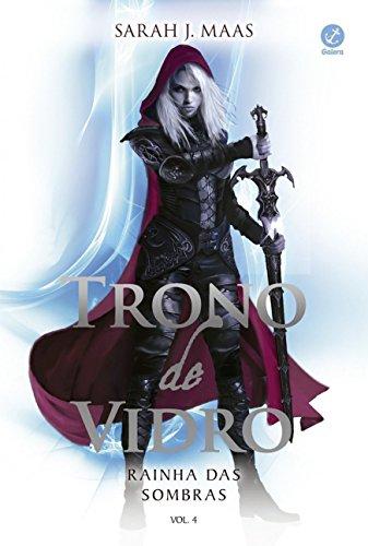 Trono de Vidro. Rainha das Sombras - Volume 4