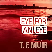 Eye For An Eye: DI Gilchrist , Book 1 Audiobook by T. F. Muir Narrated by David Monteath
