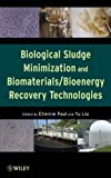 Biological Sludge Minimization and Biomaterials/Bioenergy Recovery Technologies, , 0470768827