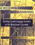 img - for Scaffolding Language, Scaffolding Learning: Teaching Second Language Learners in the Mainstream Classroom by Pauline Gibbons (2002-02-15) book / textbook / text book