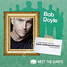 Bob Doyle - The REAL Law of Attraction: Conversations With The Best Entrepreneurs On The Planet Speech by Bob Doyle Narrated by Mike Giles